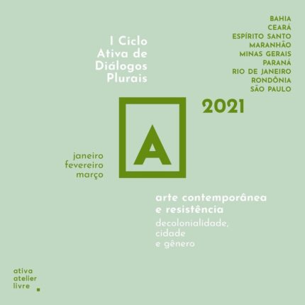 """I Ciclo Ativa de Diálogos Plurais com o tema """"Arte contemporânea e resistência: decolonialidade, cidade e gênero"""""""